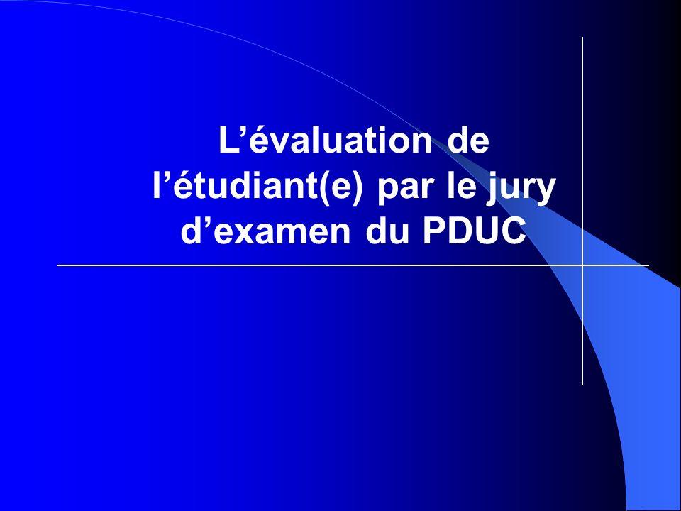 L'évaluation de l'étudiant(e) par le jury d'examen du PDUC