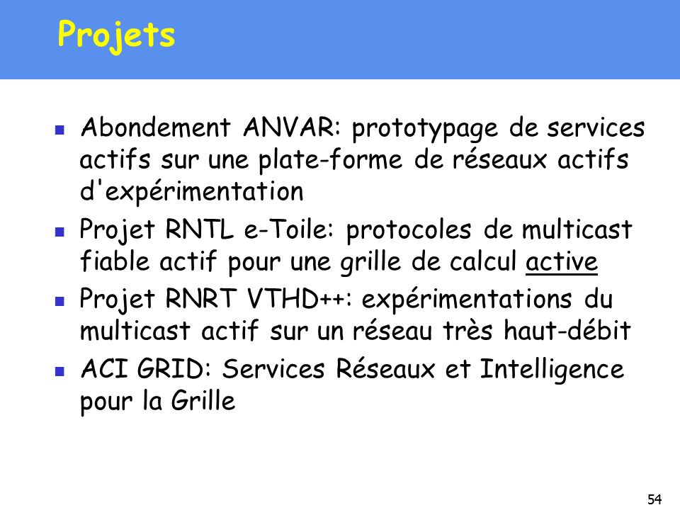 Projets Abondement ANVAR: prototypage de services actifs sur une plate-forme de réseaux actifs d expérimentation.