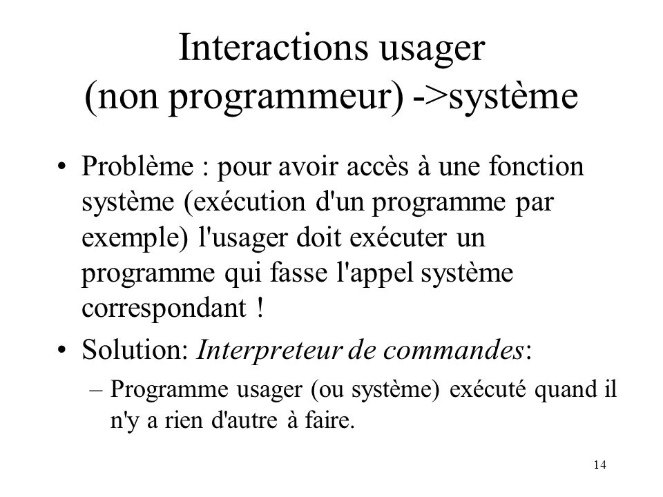 Interactions usager (non programmeur) ->système