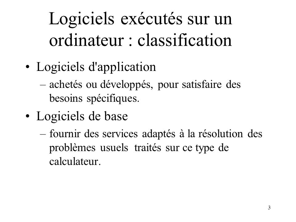 Logiciels exécutés sur un ordinateur : classification