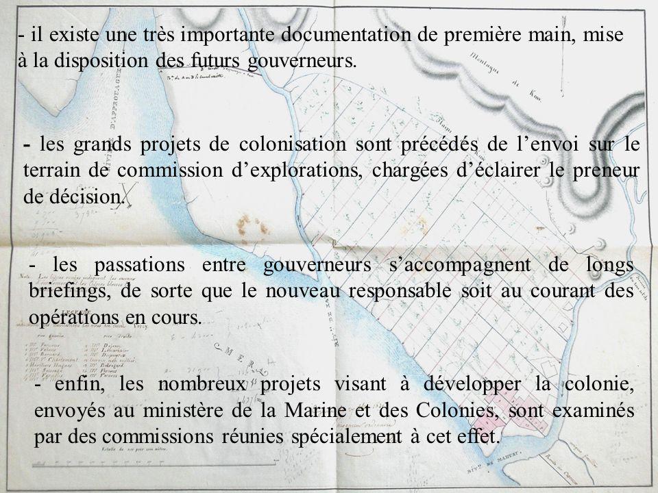 - il existe une très importante documentation de première main, mise à la disposition des futurs gouverneurs.