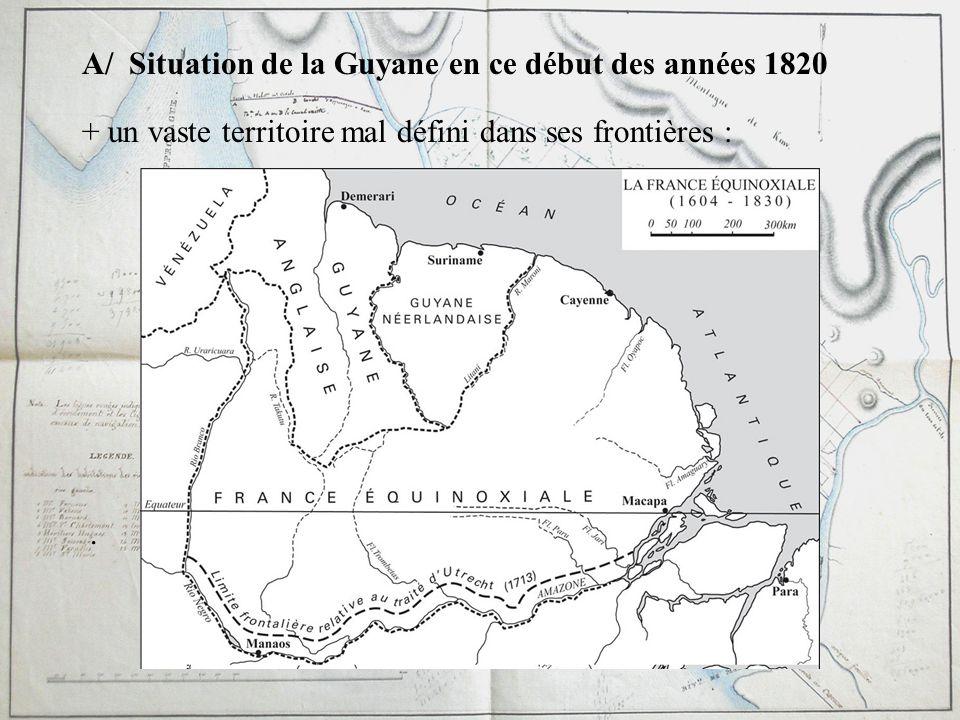A/ Situation de la Guyane en ce début des années 1820