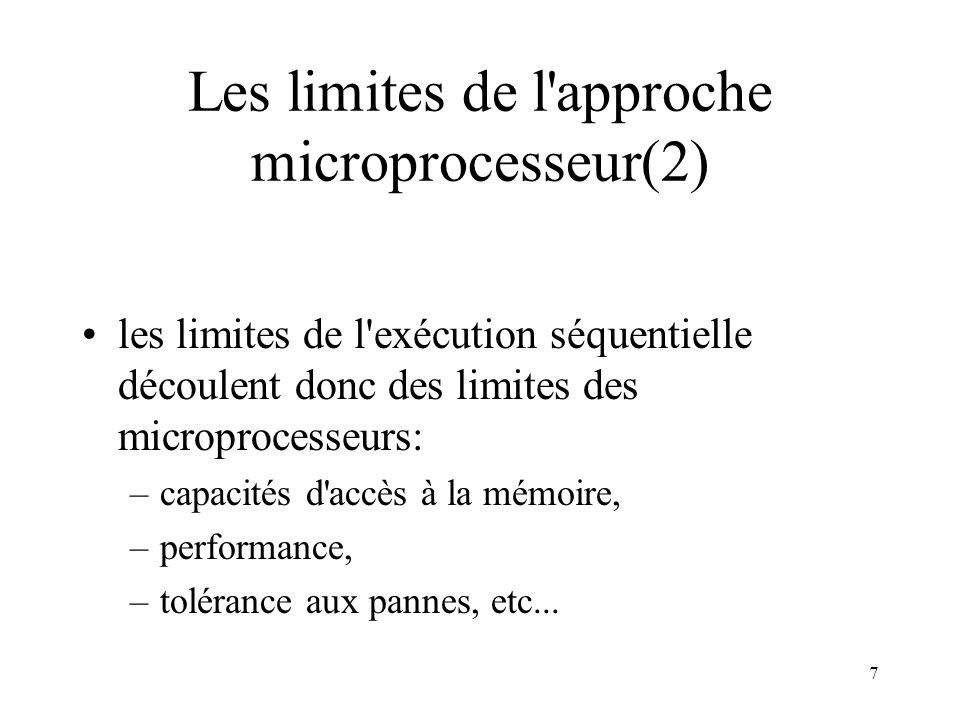 Les limites de l approche microprocesseur(2)