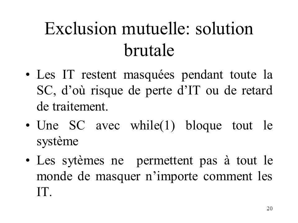 Exclusion mutuelle: solution brutale