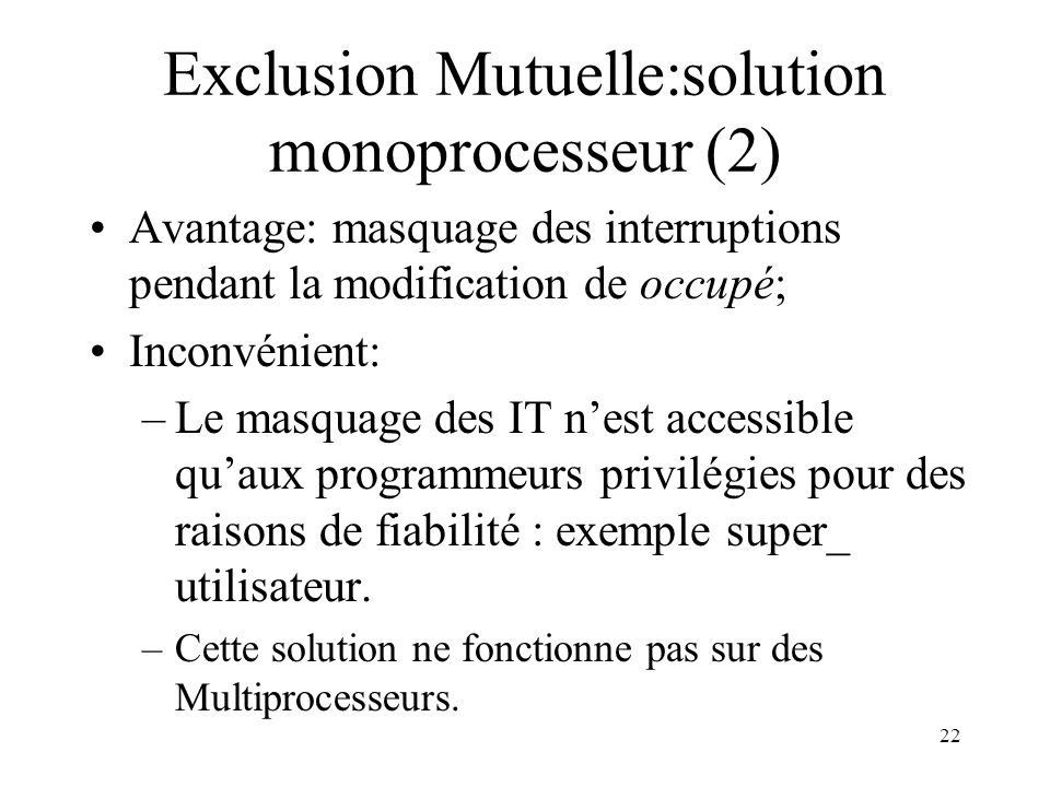 Exclusion Mutuelle:solution monoprocesseur (2)
