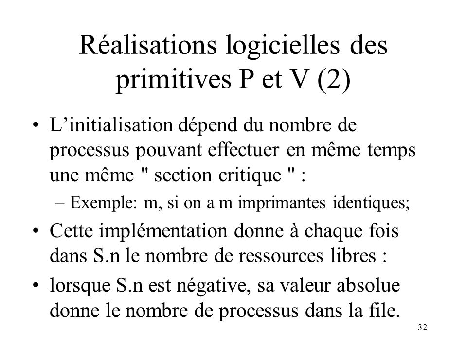 Réalisations logicielles des primitives P et V (2)