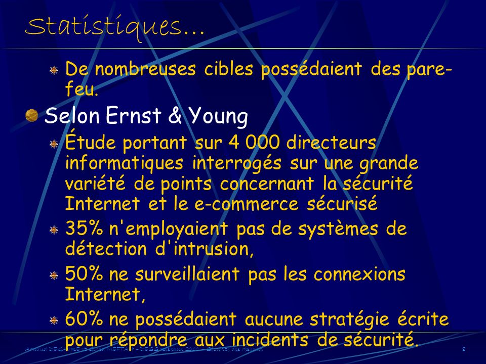 Statistiques… Selon Ernst & Young