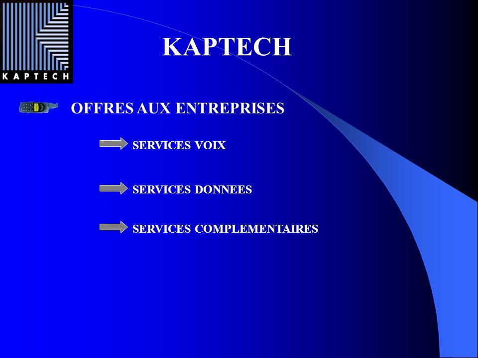 KAPTECH OFFRES AUX ENTREPRISES SERVICES VOIX SERVICES DONNEES