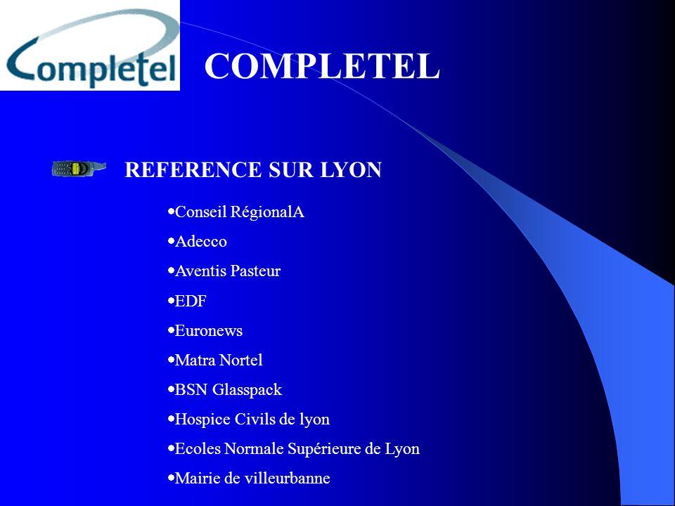COMPLETEL REFERENCE SUR LYON Conseil RégionalA Adecco Aventis Pasteur