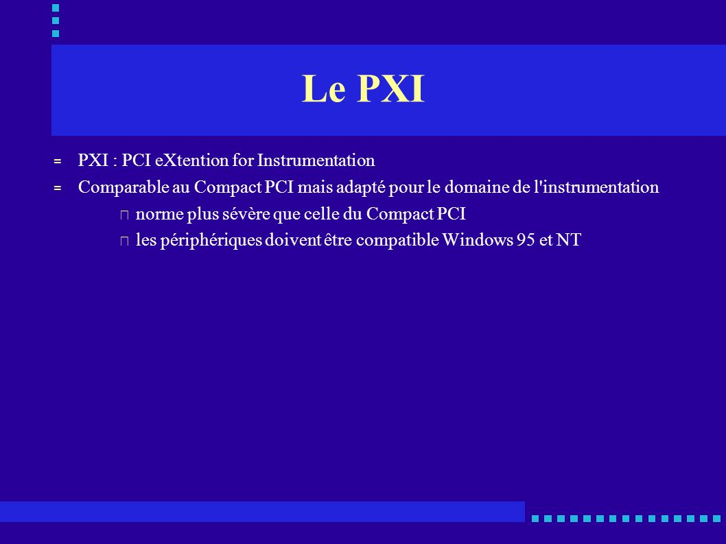 Le PXI PXI : PCI eXtention for Instrumentation