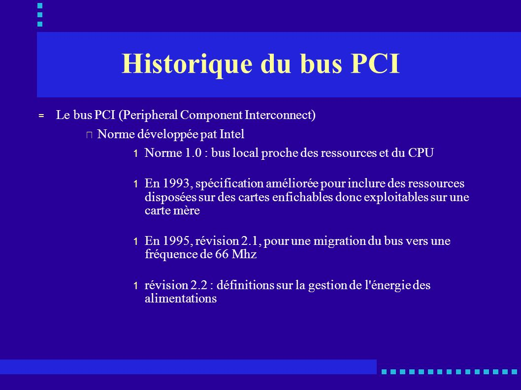 Historique du bus PCI Le bus PCI (Peripheral Component Interconnect)