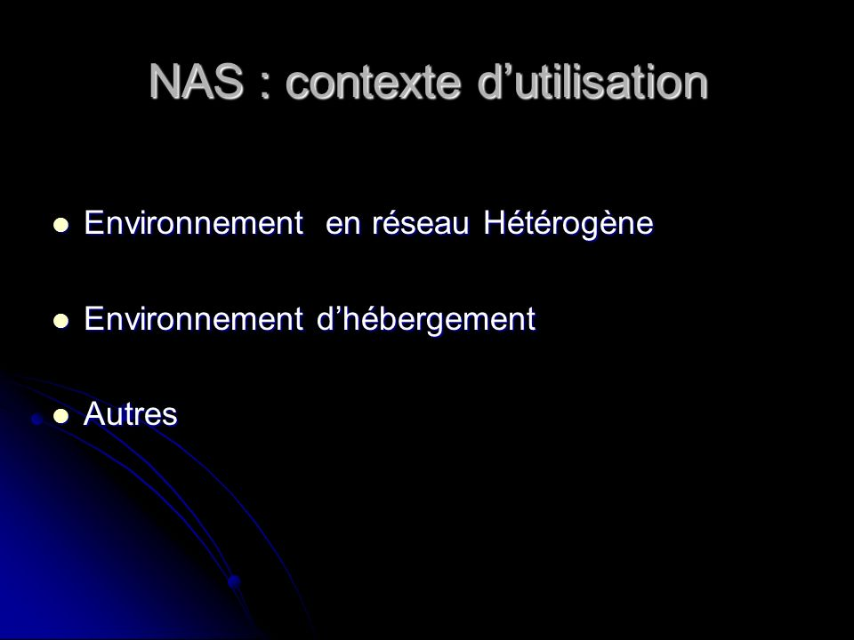 NAS : contexte d'utilisation