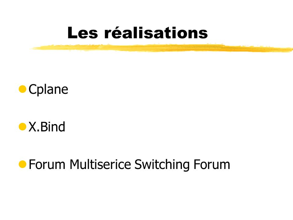 Les réalisations Cplane X.Bind Forum Multiserice Switching Forum