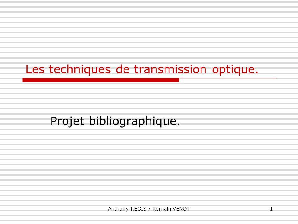 Les techniques de transmission optique.