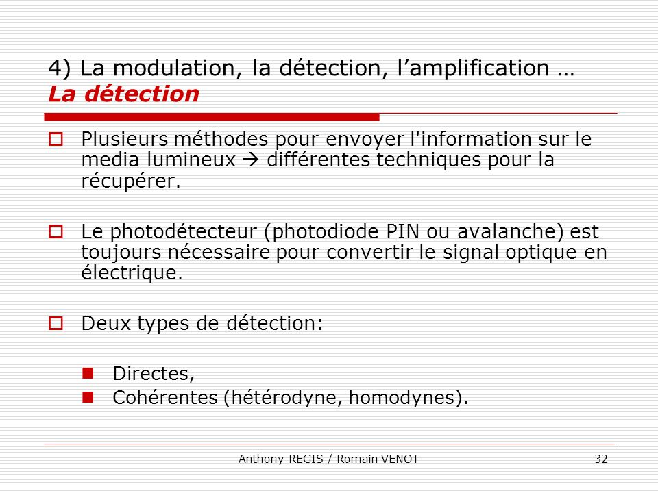 4) La modulation, la détection, l'amplification … La détection