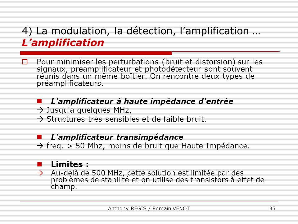 4) La modulation, la détection, l'amplification … L'amplification