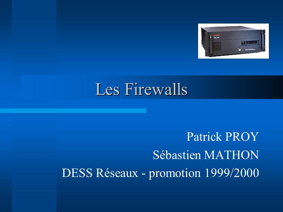 Patrick PROY Sébastien MATHON DESS Réseaux - promotion 1999/2000