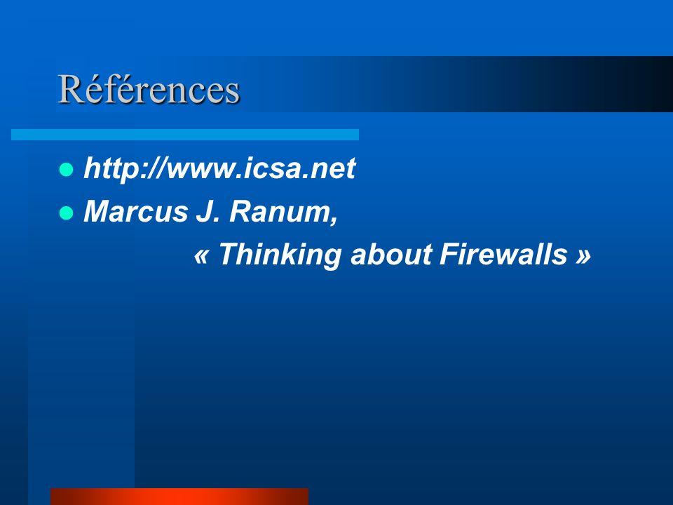 Références http://www.icsa.net Marcus J. Ranum,