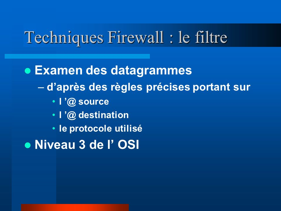Techniques Firewall : le filtre