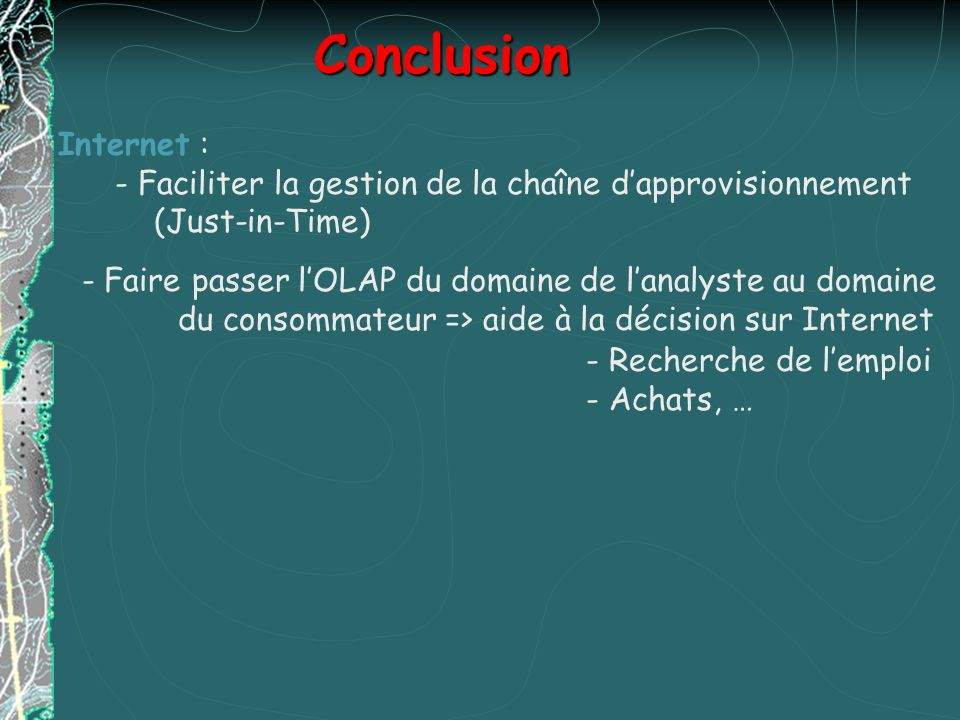 Conclusion Internet : - Faciliter la gestion de la chaîne d'approvisionnement (Just-in-Time)