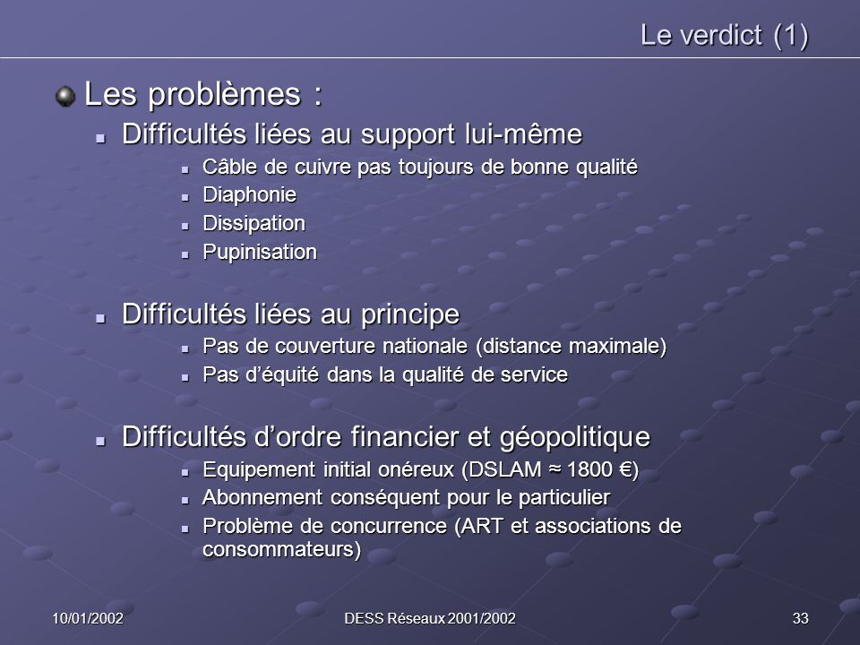 Les problèmes : Le verdict (1) Difficultés liées au support lui-même
