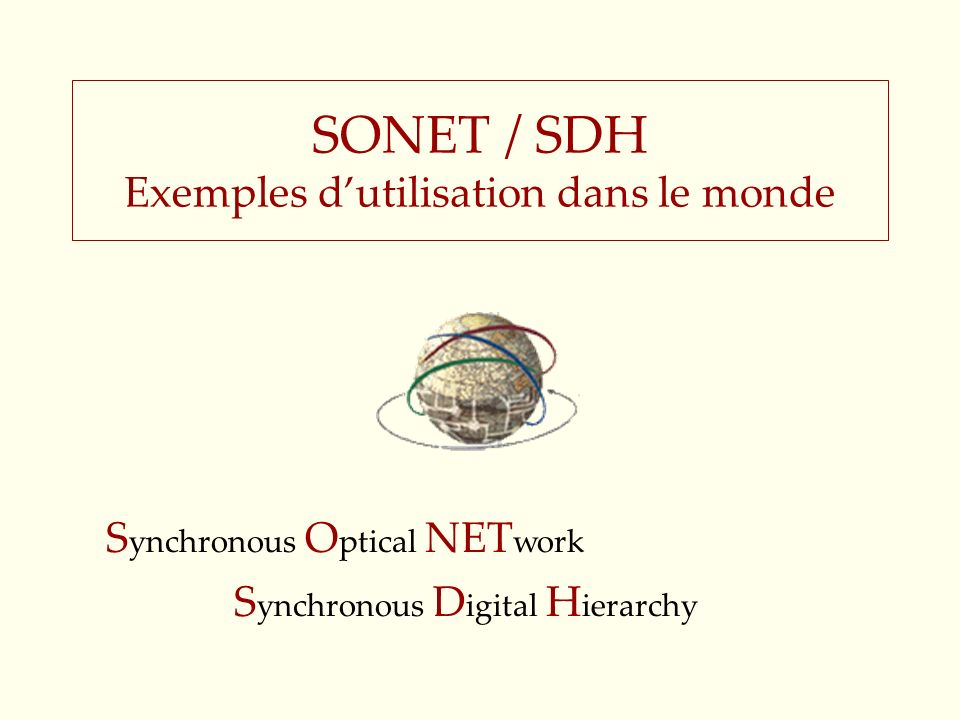 SONET / SDH Exemples d'utilisation dans le monde