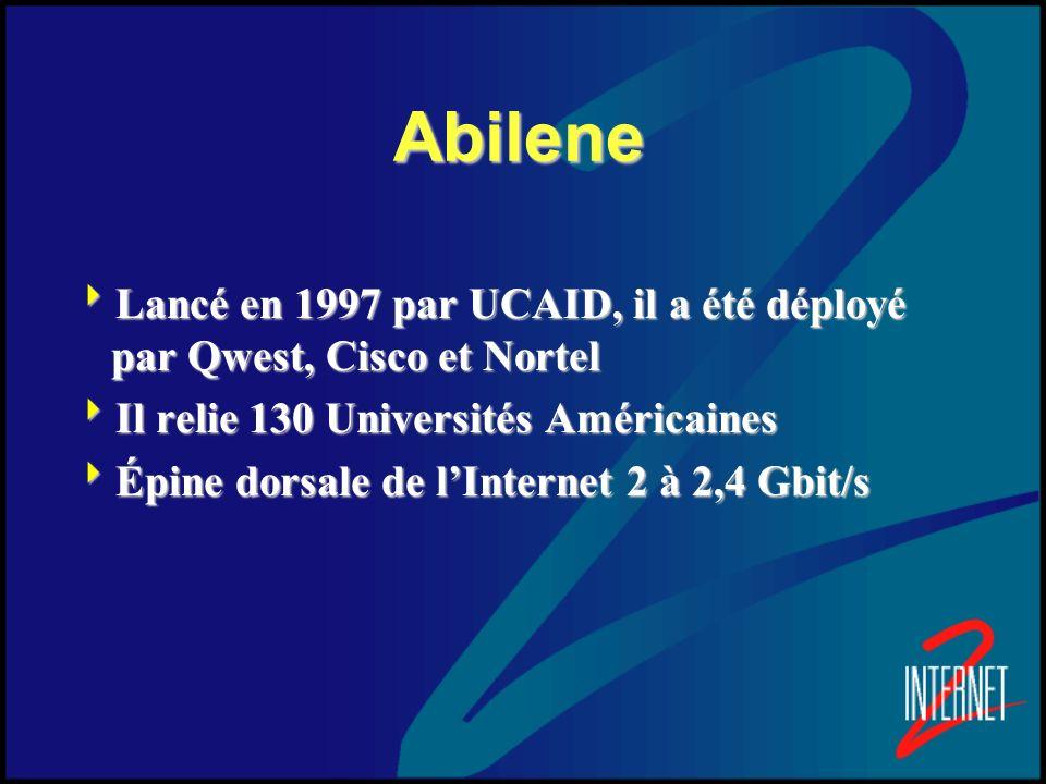 AbileneLancé en 1997 par UCAID, il a été déployé par Qwest, Cisco et Nortel. Il relie 130 Universités Américaines.