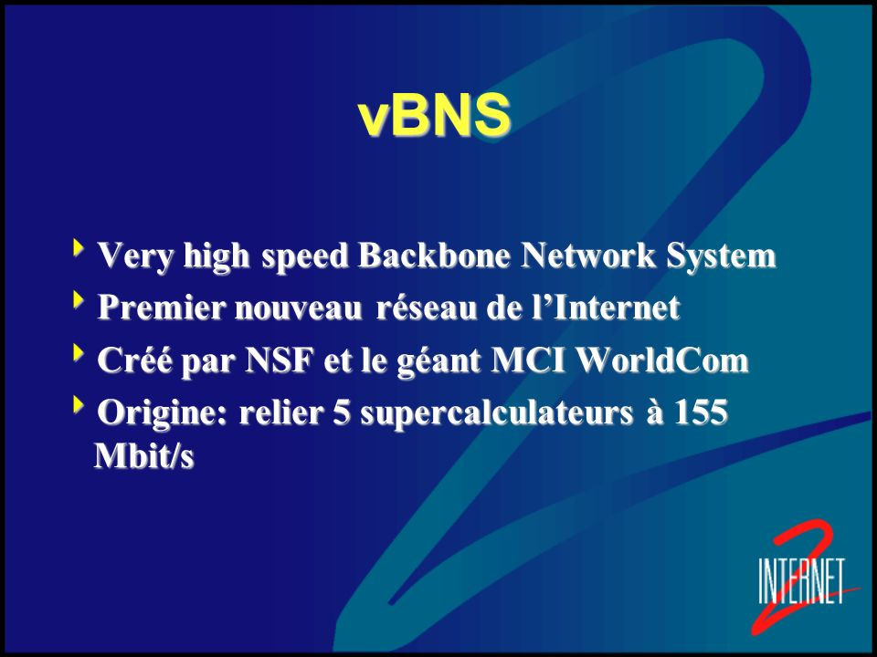 vBNS Very high speed Backbone Network System