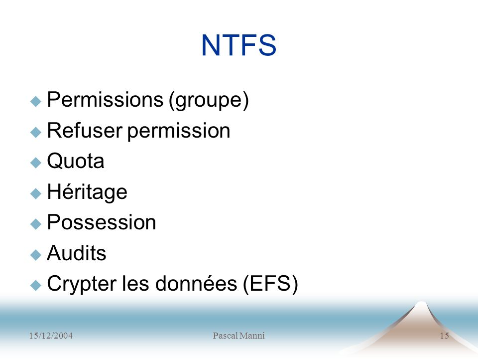 NTFS Permissions (groupe) Refuser permission Quota Héritage Possession
