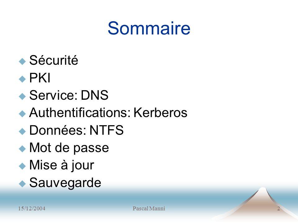 Sommaire Sécurité PKI Service: DNS Authentifications: Kerberos