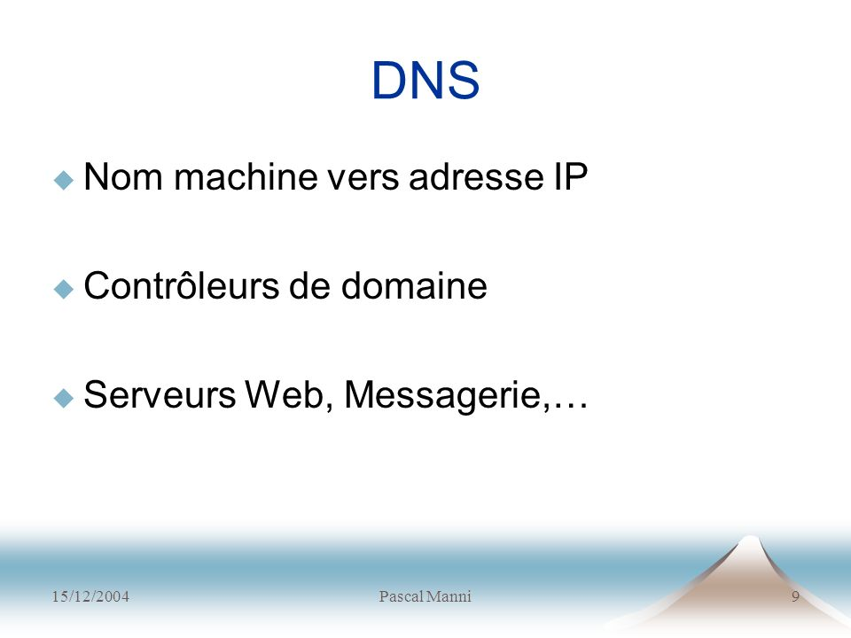 DNS Nom machine vers adresse IP Contrôleurs de domaine