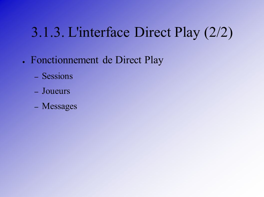 L interface Direct Play (2/2)
