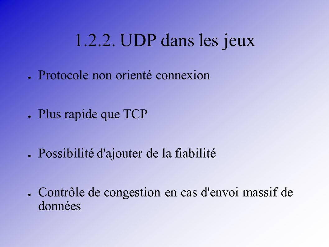 1.2.2. UDP dans les jeux Protocole non orienté connexion