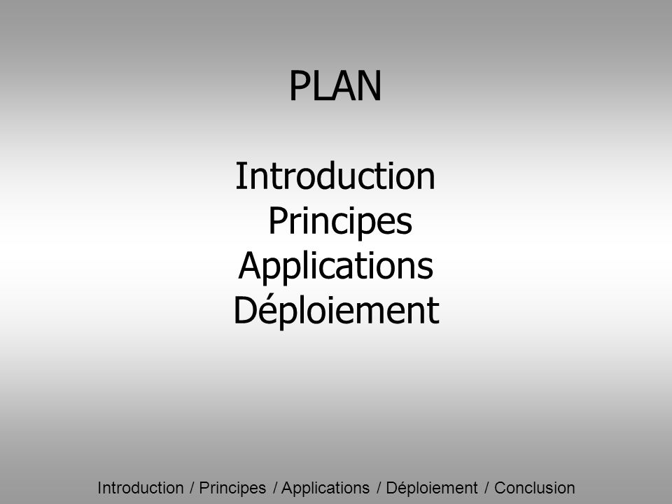 Introduction Principes Applications Déploiement