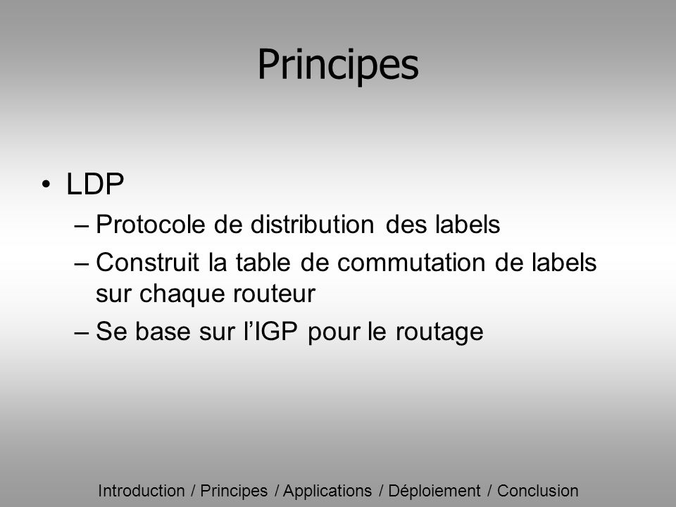 Principes LDP Protocole de distribution des labels