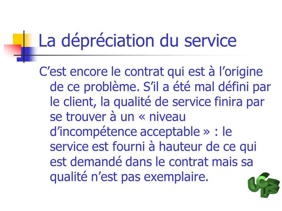 La dépréciation du service