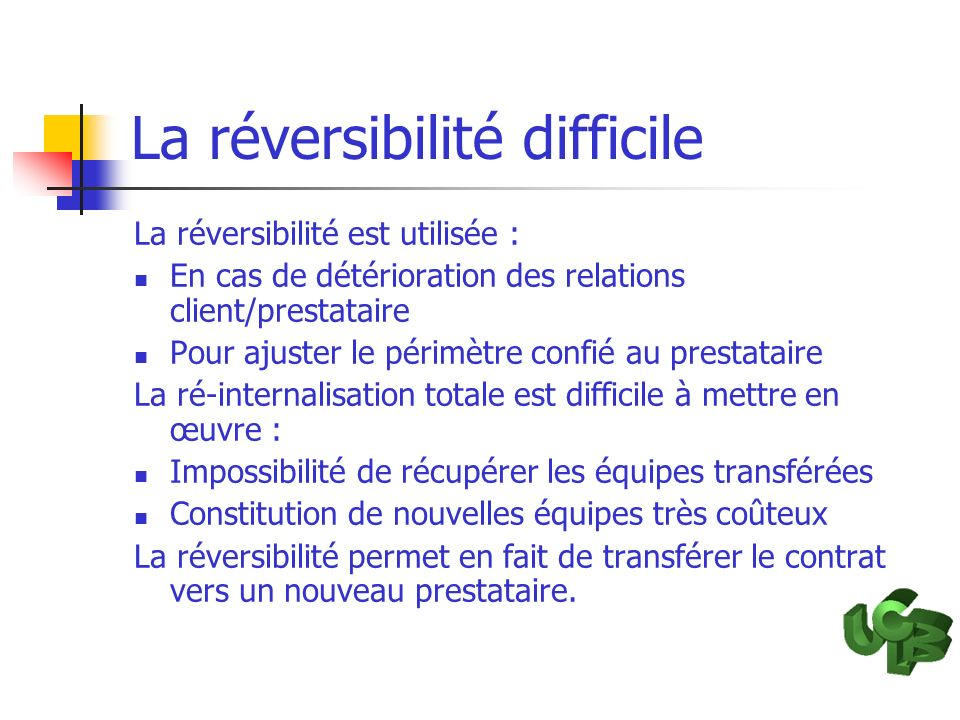 La réversibilité difficile