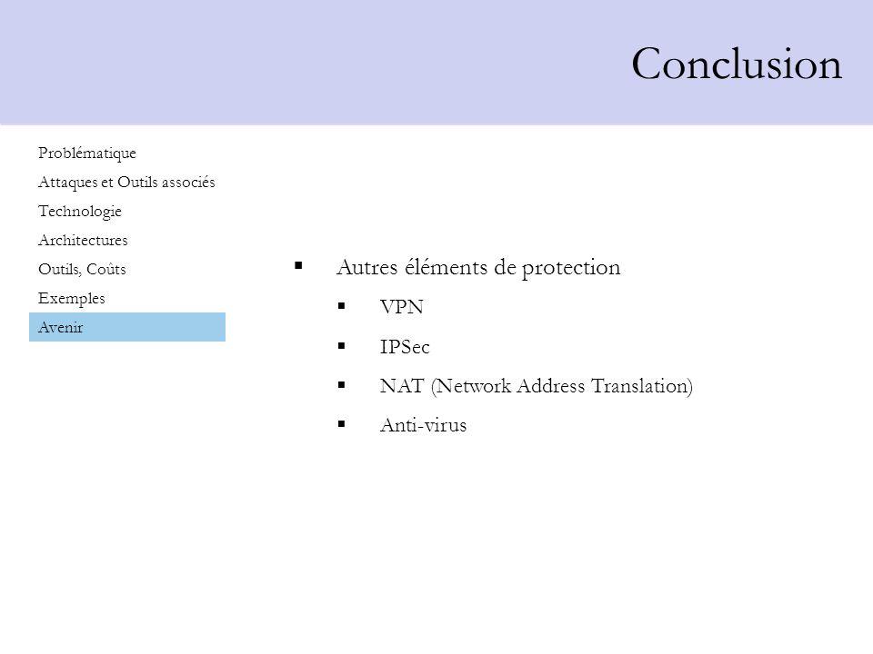 Conclusion Autres éléments de protection VPN IPSec