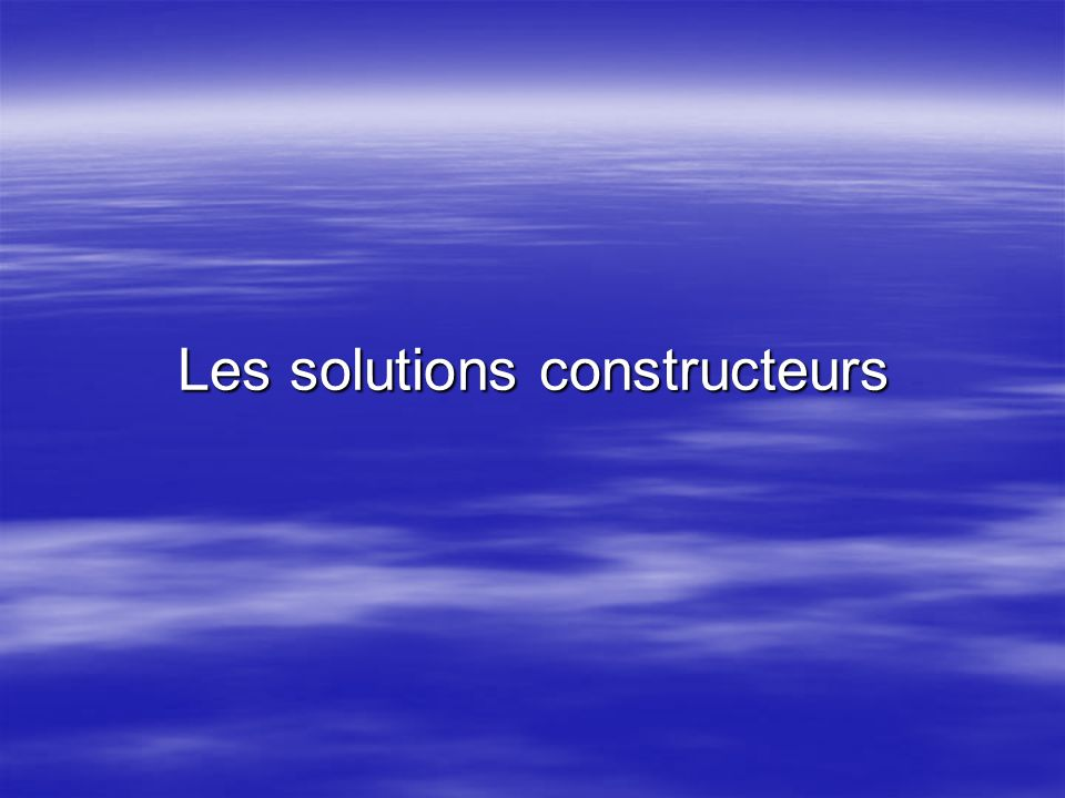 Les solutions constructeurs