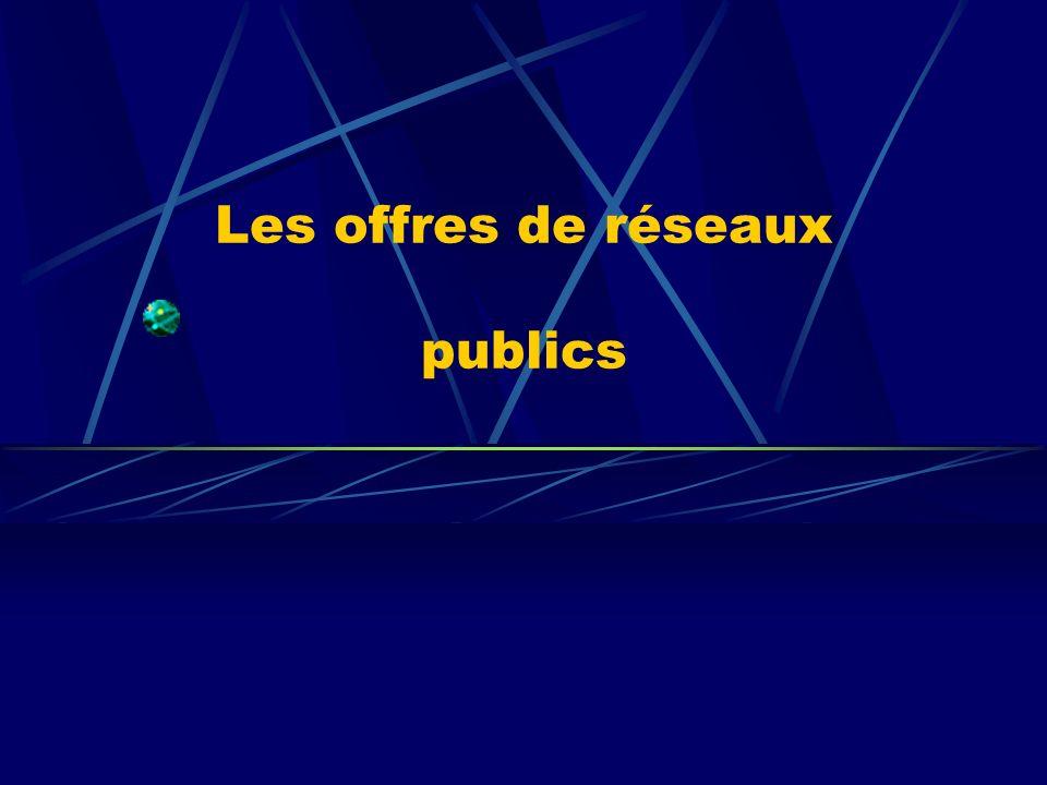 Les offres de réseaux publics