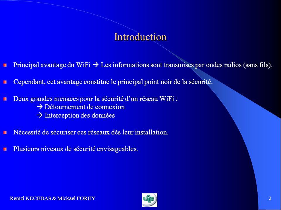 Introduction Principal avantage du WiFi  Les informations sont transmises par ondes radios (sans fils).