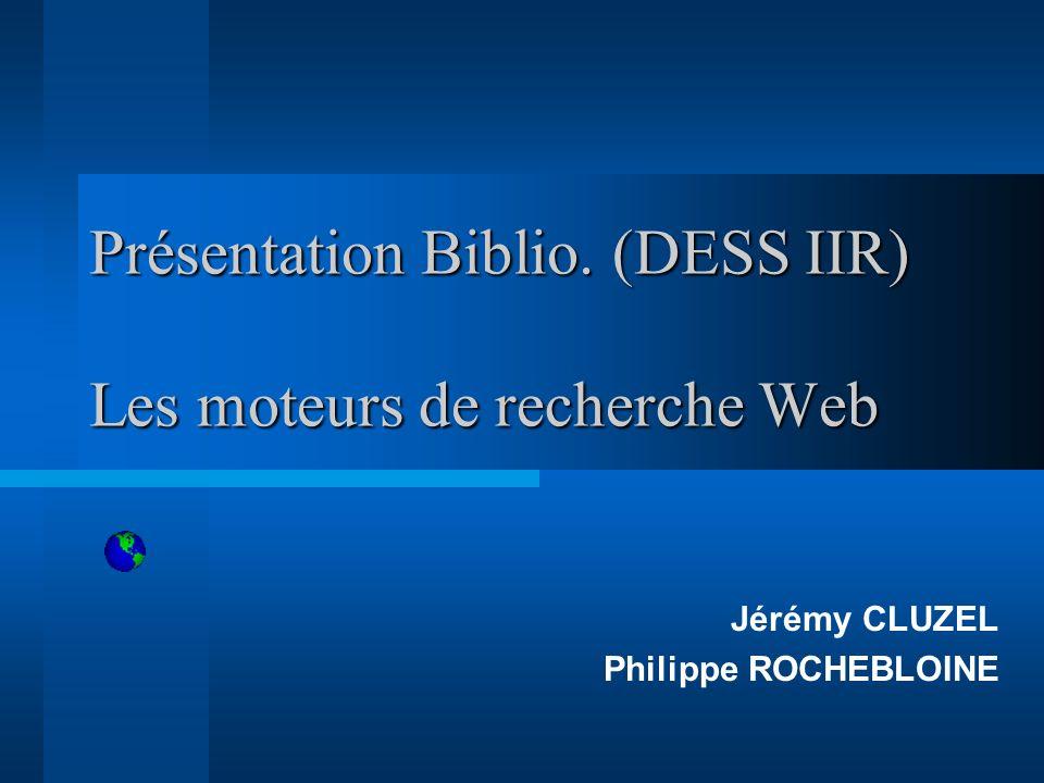 Présentation Biblio. (DESS IIR) Les moteurs de recherche Web