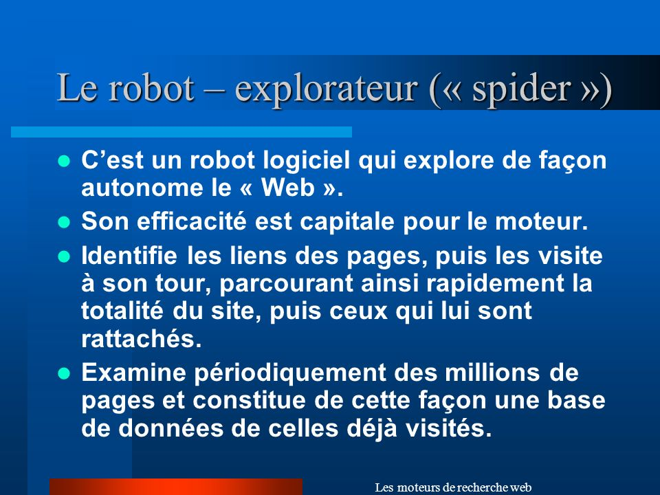 Le robot – explorateur (« spider »)