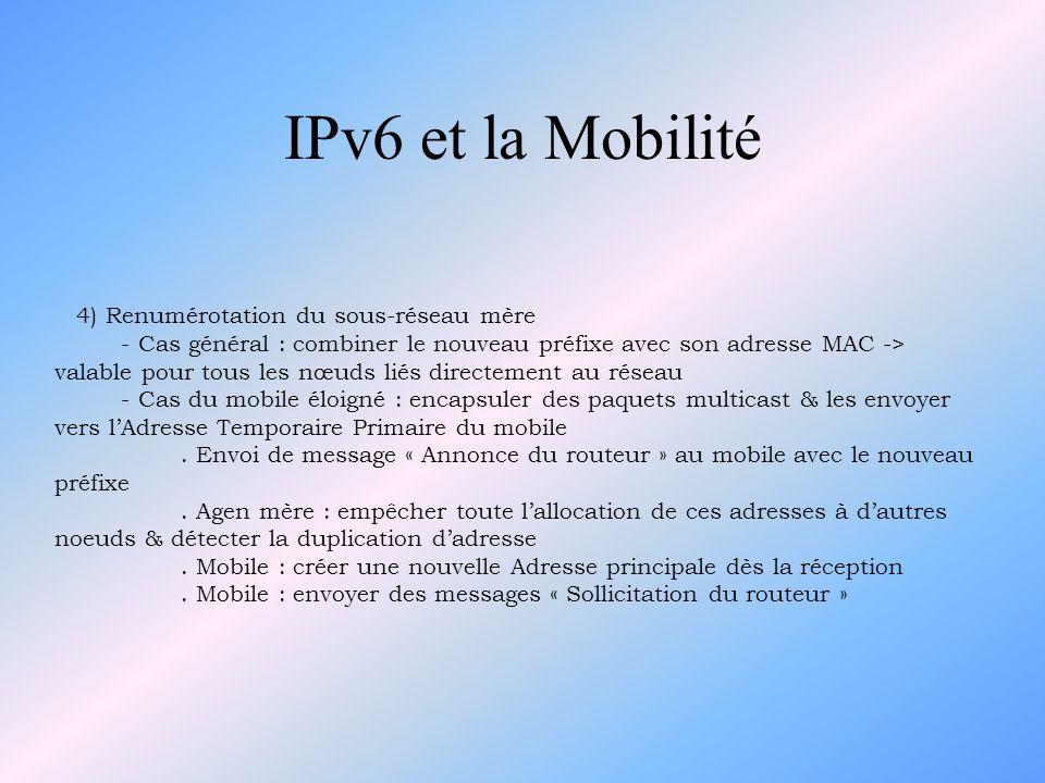 IPv6 et la Mobilité 4) Renumérotation du sous-réseau mère