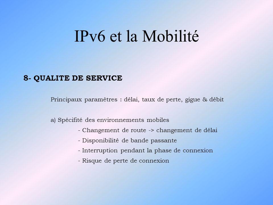 IPv6 et la Mobilité 8- QUALITE DE SERVICE