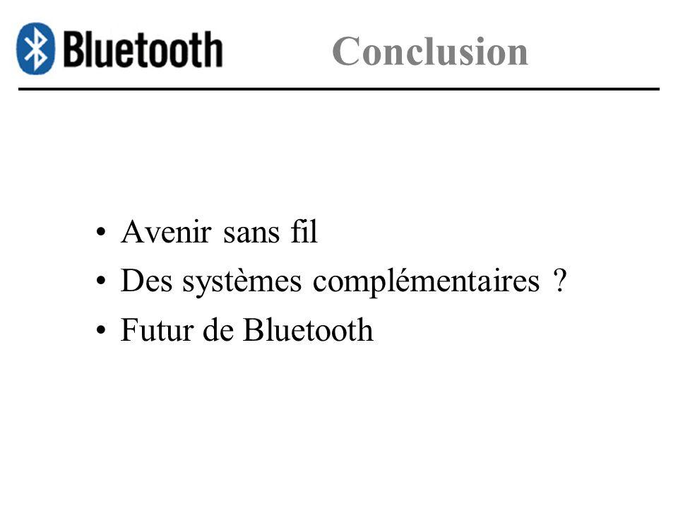 Conclusion Avenir sans fil Des systèmes complémentaires