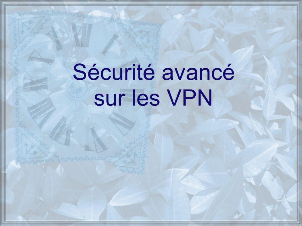 Sécurité avancé sur les VPN