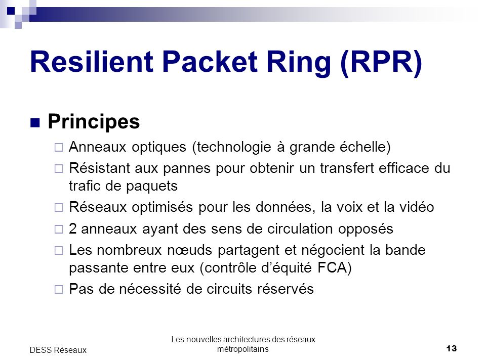 Resilient Packet Ring (RPR)