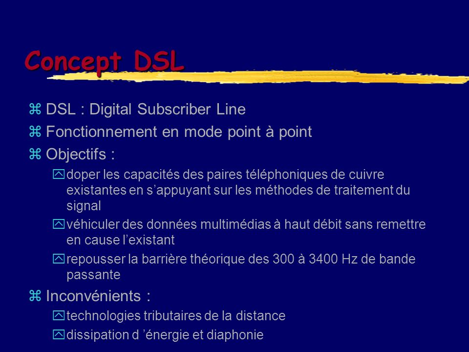 Concept DSL DSL : Digital Subscriber Line