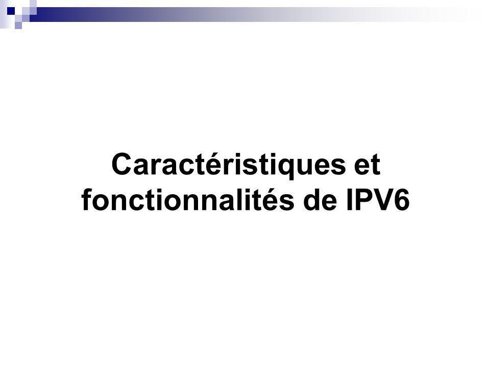 Caractéristiques et fonctionnalités de IPV6